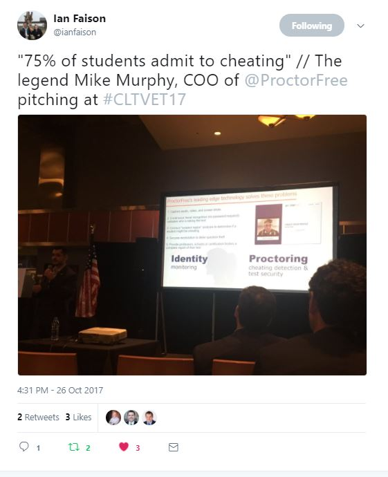 "From @ianfaison - ""75% of students admit to cheating"" // The legend Mike Murphy, COO of @ProctorFree pitching at #CLTVET17"